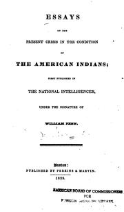 Essays on the present crisis in the condition of the American Indians by Jeremiah Evarts