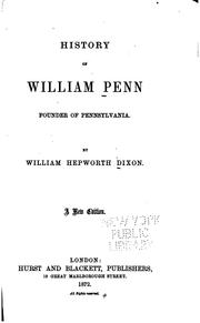 A history of William Penn by William Hepworth Dixon
