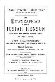 Hanes bywyd 'uncle Tom', ganddo ef ei hun; sef, Bywgraffiad y parch. Josiah Henson, dan .. PDF