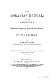 The Moravian Manual: Containing an Account of the Protestant Church of the Moravian United .. PDF