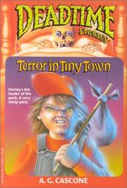 Cover of: Terror in Tiny Town (Deadtime Stories , No 1) by A. G. Cascone