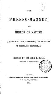 The Phreno-magnet, and Mirror of Nature: A Record of Facts, Experiments, and Discoveries in .. PDF