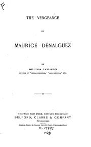 The Vengeance of Maurice Denalguez by Selina Dolaro