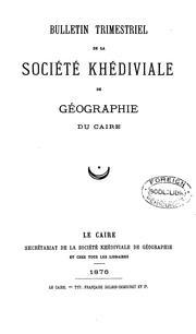 Bulletin trimestriel de la Société khédiviale de géographie du Caire