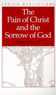 The pain of Christ and the sorrow of God by Gerald Vann