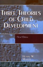 Three theories of child development by Maier, Henry W.