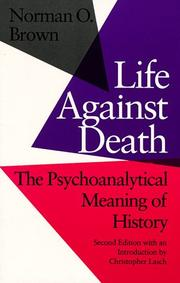 Life against death by Norman Oliver Brown