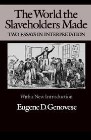 The world the slaveholders made by Eugene D. Genovese