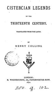 Cistercian legends of the thirteenth century, tr. from the Lat. by H. Collins