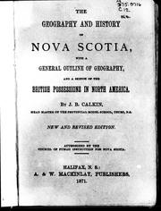 The geography and history of Nova Scotia by Calkin, John B.