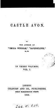 Castle Avon, by the author of Emilia Wyndham, 3vols