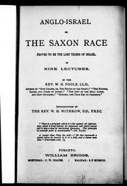 Anglo-Israel, or, The Saxon race proved to be the lost tribes of Israel by Poole, W. H.