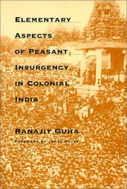 Elementary aspects of peasant insurgency in colonial India by Ranajit Guha