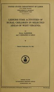 Cover of: Leisure-time activities of rural children in selected areas of West Virginia by Gardner, Ella
