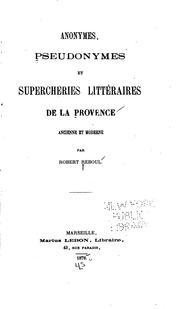 Anonymes, pseudonymes et supercheries littŕaires de la Provence ancienne et moderne