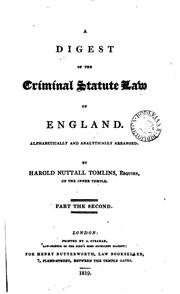 A Digest of the Criminal Statute Law of England: Alphabetically and Analytically Arranged by Harold Nuttall Tomlins