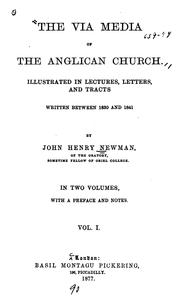 The via media of the Anglican Church by John Henry Newman