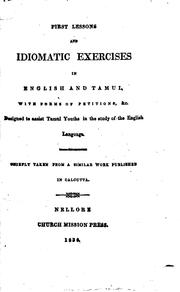 First lessons and idiomatic exercises in English and Tamul: with forms of ...