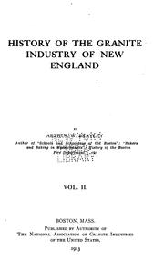 History of the granite industry of New England by Arthur Wellington Brayley