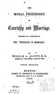 "The Moral Philosophy of Courtship and Marriage: Designed as a Companion to the ""Physiology of .. by William A. Alcott"