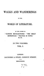 Walks and wanderings in the world of literature, by the author of 'Random recollections'.: By .. PDF