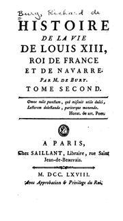 Histoire de la vie de Louis XIII, roi de France et de Navarre