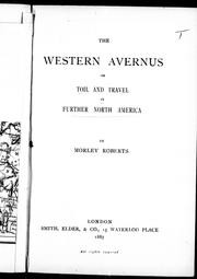 Cover of: The western Avernus, or, Toil and travel in further North America by Roberts, Morley