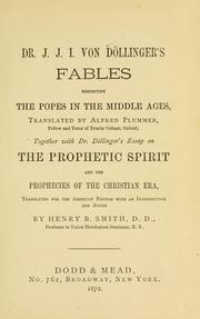 Dr. J.J.I. von Döllinger's Fables respecting the popes in the Middle Ages by Johann Joseph Ignaz von Döllinger