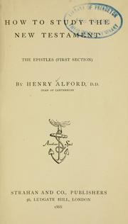 How to study the New Testament by Alford, Henry
