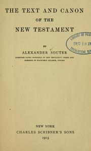The text and canon of the New Testament by Alexander Souter