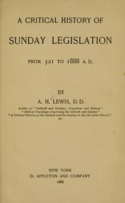A critical history of Sunday legislation from 321 to 1888 A. D by Abram Herbert Lewis