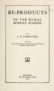 By-products of the rural Sunday school by Somerndike, John Mason