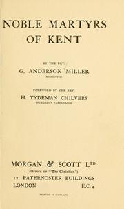 Noble martyrs of Kent by G. Anderson Miller