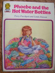 Cover of: Phoebe and the hot water bottle by Terry Furchgott