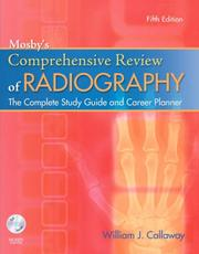 Mosby's Comprehensive Review of Radiography by William J. Callaway