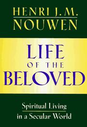 Life of the Beloved by Henri J. M. Nouwen, Henri J. M. Nouwen