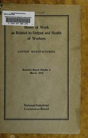 Hours of work as related to output and health of workers by National Industrial Conference Board.