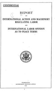 Report on international action and machinery regulating labor and international labor opinion as to peace terms PDF