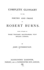 Complete glossary to the poetry and prose of Robert Burns by John Cuthbertson