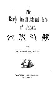 Cover of: The early institutional life of Japan by Asakawa, Kan'ichi
