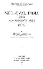 Mediaeval India under Mohammedan rule, 712-1764 by Stanley Lane-Poole