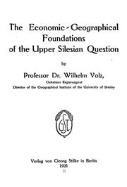 The economic-geographical foundations of the Upper Silesian question by Wilhelm Volz