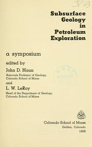 Subsurface geology in petroleum exploration by John D. Haun
