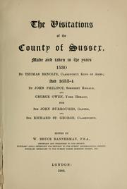 Cover of: The visitations of the county of Sussex made and taken in the years 1530 by Thomas Benolt