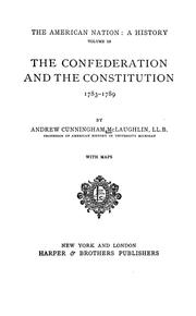 The Confederation and the Constitution, 1783-1789 by McLaughlin, Andrew Cunningham