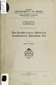 The double-curve motive in northeastern Algonkian art by Frank G. Speck