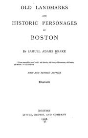 Old landmarks and historic personages of Boston by Drake, Samuel Adams