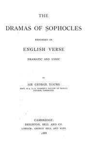 Cover of: The dramas of Sophocles rendered in English verse, dramatic and lyric by Sophocles