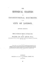 The historical charters and constitutional documents of the City of London by London (England)