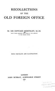 Recollections of the old Foreign office by Hertslet, Edward Sir